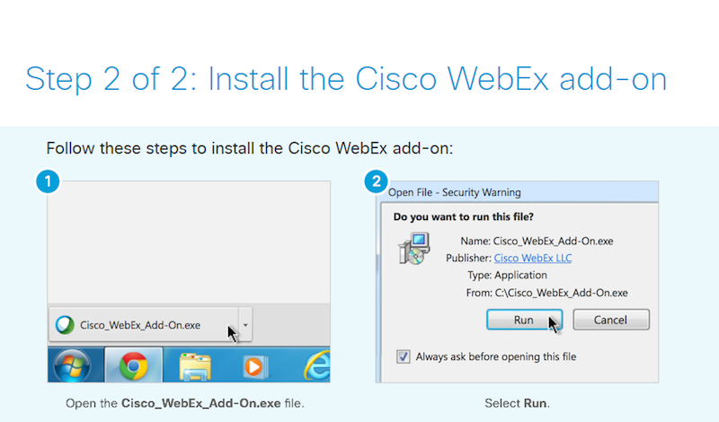 Cisco WebEx Add-On exe. is clicked as the first step. Followed by the button Run click on upon pop-up.